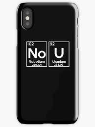 No U Meme - no u shirt ur mom gay meme nobelium uranium shirt iphone cases