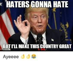Haters Meme - the haters gonna hate meme you need in your life word porn