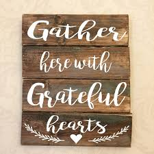 How To Make Home Decor Signs Amazon Com Gather Here With Grateful Hearts Rustic Wooden Sign