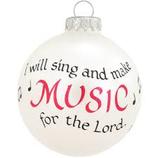 i will sing and make music for the lord glass ornament music