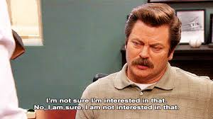 Parks And Rec Meme - i m not sure i m interested in that ron swanson know your meme