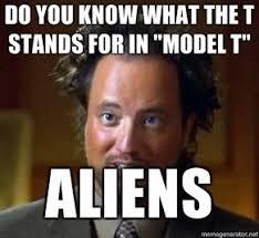 Alien Meme - ancient aliens how you disappoint me lyn thurman