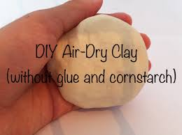 diy air clay without glue and cornstarch