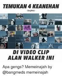 Video Clip Memes - temukan 4 keanehan bangmeds you are not alone di video clip alan