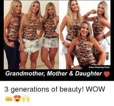 Mother Daughter Memes - some amazing facts grandmother mother daughter 3 generations of