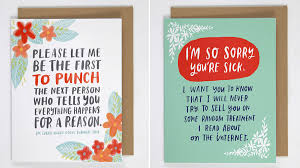 cards for sick friends are you sick and sick of hearing everything happens for a reason