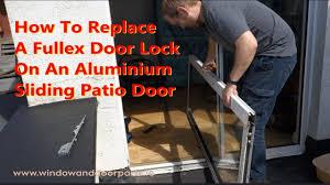Upvc Sliding Patio Door Locks How To Replace A Fullex Door Lock On An Aluminium Sliding Patio