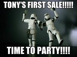 Payday Meme - tony s first sale time to party star wars payday meme