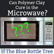Can Toaster Oven Be Used For Baking Can You Bake Polymer Clay In The Microwave The Blue Bottle Tree