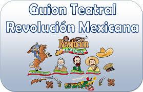 imagenes de la revolucion mexicana en preescolar guiones teatrales de la revolución mexicana material educativo