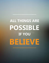 design inspiration words inspirational motivational quote all things are possible if you