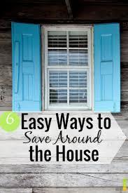 money saving ideas around the house