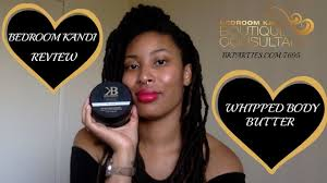 Bedroom Kandi Consultant Reviews Bedroom Kandi Review Whipped Body Butter Youtube