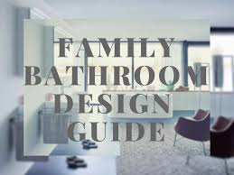 bathroom design guide family bathroom design guide by lawson twincitiesview