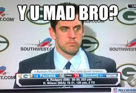 Packers Memes - y u mad bro y u mad packers quickmeme