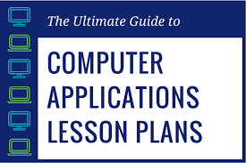 ultimate guide to computer applications lesson plans