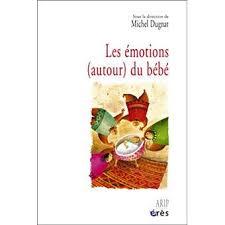 livre cuisine bébé les émotions autour du bébé broché michel dugnat achat livre