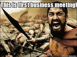 Business Meeting Meme - meme maker this is first business meeting
