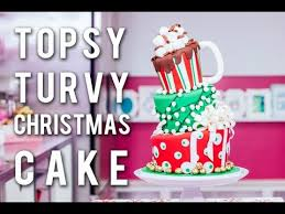 cake how to how to make a topsy turvy christmas cake festive funfetti with