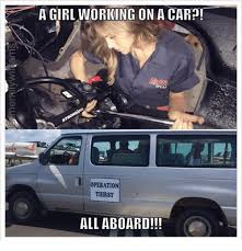 Girl Car Meme - 25 best memes about mechanic cars and girls mechanic cars