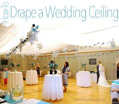 How To Drape Fabric From The Ceiling Wedding Ceiling Draping Tutorial How To Measure And Hang A
