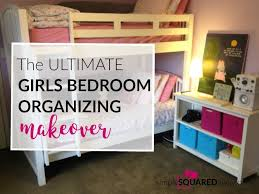 organized bedroom the ultimate girls bedroom organizing makeover ever and 10 tips for