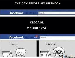 Birthday Meme So It Begins - day before my birthday by recyclebin meme center