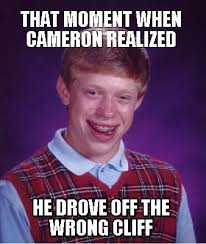 Cameron Meme - meme creator that moment when cameron realized he drove off the