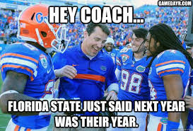 Florida State Memes - hey coach florida state just said next year was their year