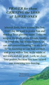 Words To Comfort Grief Prayer For Those Grieving The Loss Of Loved Ones