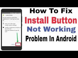 not working on android how to fix install button not working problem in android