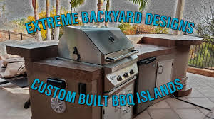 bbq islands corona extreme backyard designs youtube