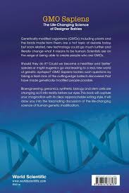 amazon com the life changing gmo sapiens the life changing science of designer babies amazon