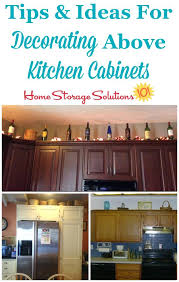ideas for tops of kitchen cabinets cabinet decorating ideas rumorlounge club