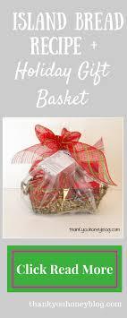 island gift basket same island bread recipe gift basket thank you honey