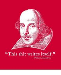 Shakespeare Meme - this shit writes itself william shakespeare shakespeare meme on me me