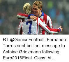Torres Meme - rt fernando torres sent brilliant message to antoine griezmann