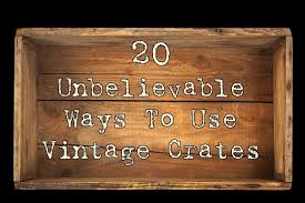 Wooden Crate Nightstand Unbelievable Ways To Use Vintage Crates