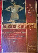 je sais cuisiner ginette mathiot de 1900 à 1950 cuisine française
