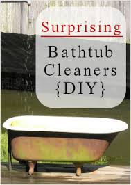 Fiberglass Bathtub Cleaner Surprising Ways To Clean A Bathtub Tipnut Com