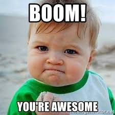 Awesome Meme Generator - boom you re awesome victory baby meme generator