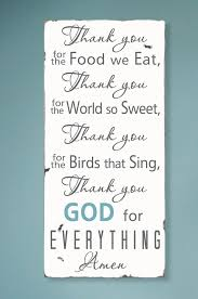 thank you for the food we eat thank you for the world so sweet