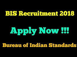 bis bureau bis recruitment 2018 bureau of indian standards notification
