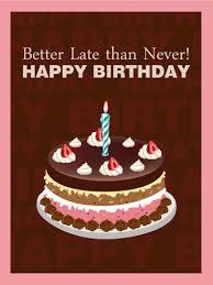 happy belated birthday chocolate cake card birthday u0026 greeting