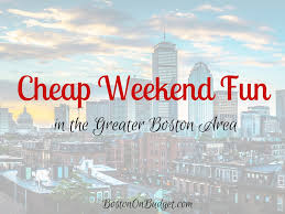 free things to do in boston this weekend boston on budget