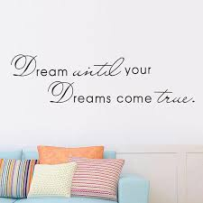 Girls Bedroom Wall Quotes Dream Until Your Dreams Come True Wall Art Stickers Poster Quote