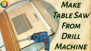 how to make a powerful table saw from drill machine youtube