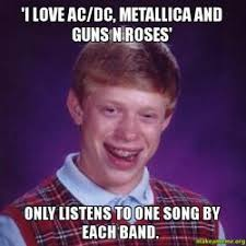 Acdc Meme - i love ac dc metallica and guns n roses only listens to one song