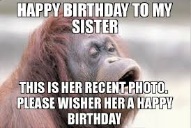 Happy Birthday Best Friend Meme - 25 best happy birthday meme images for sister sis birthday hd