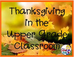 lots of tips for thanksgiving and learning in the grade